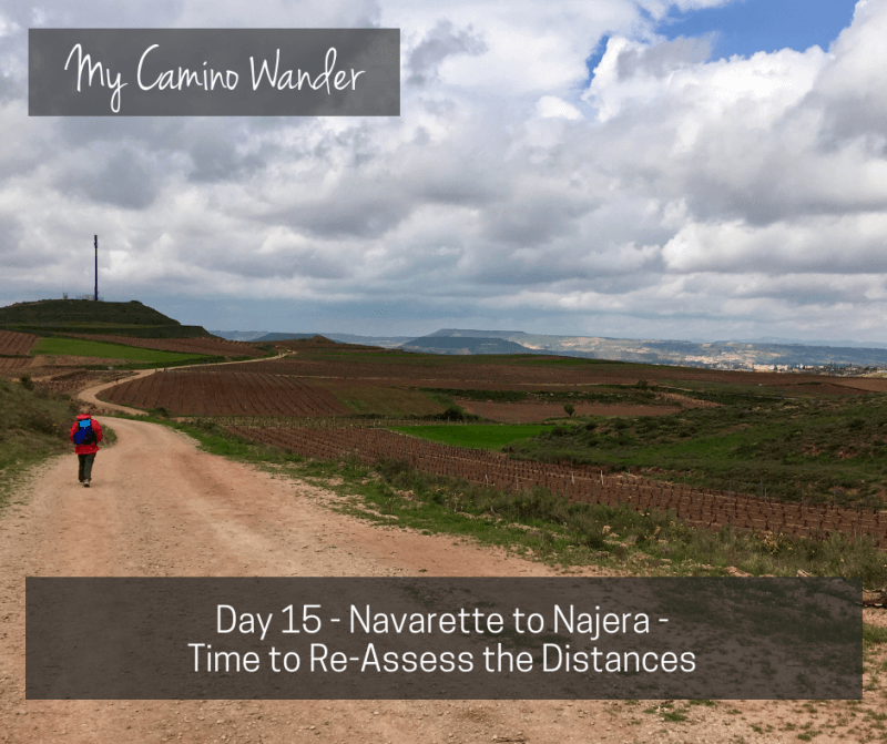 Day 15 of the Camino Wander – Time to Re-Assess the Distances