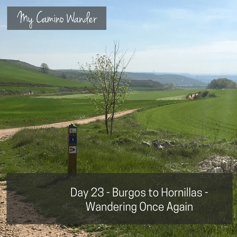 Day 23 of the Camino Wander – Wandering Once Again…