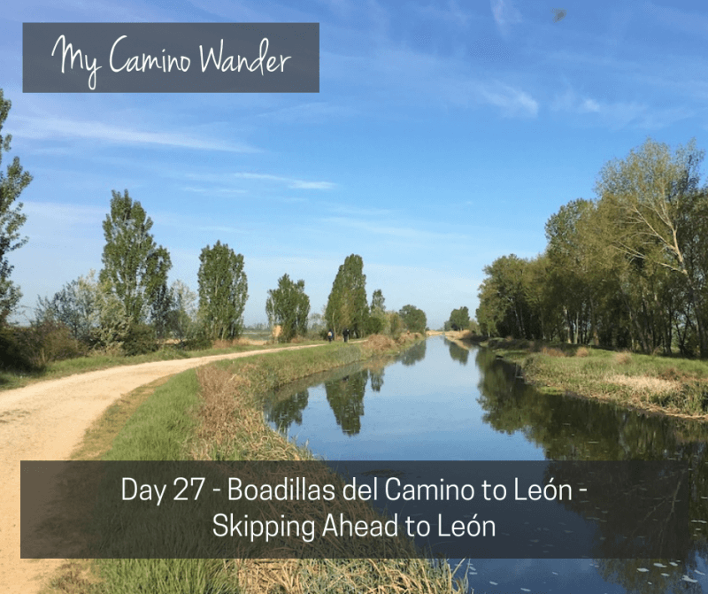 Day 27 of the Camino Wander – Skipping Ahead to León