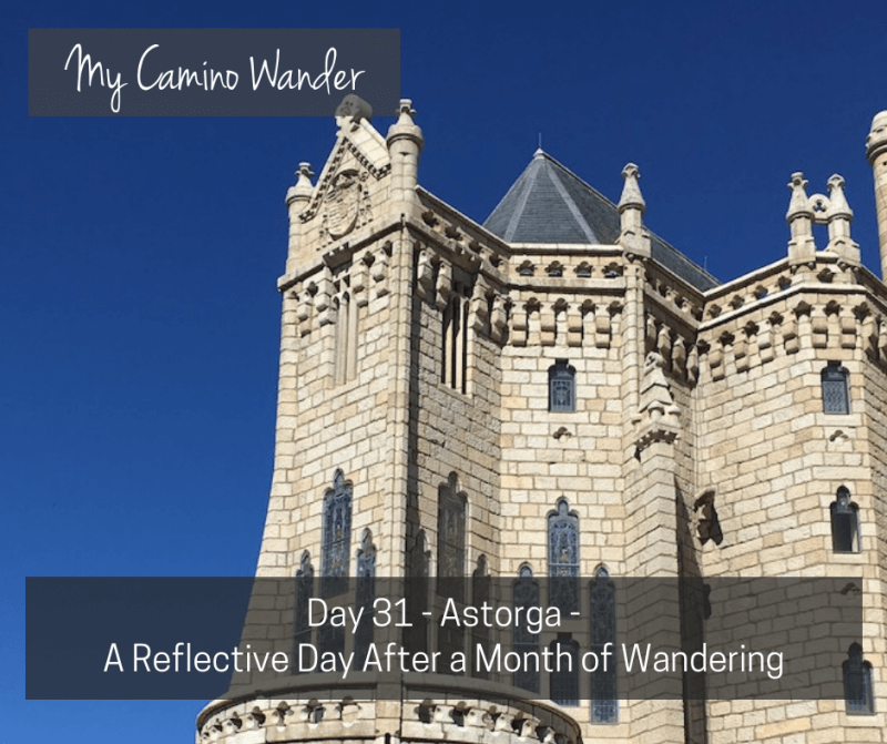 Day 31 of the Camino Wander – A Reflective Day After a Month of Wandering