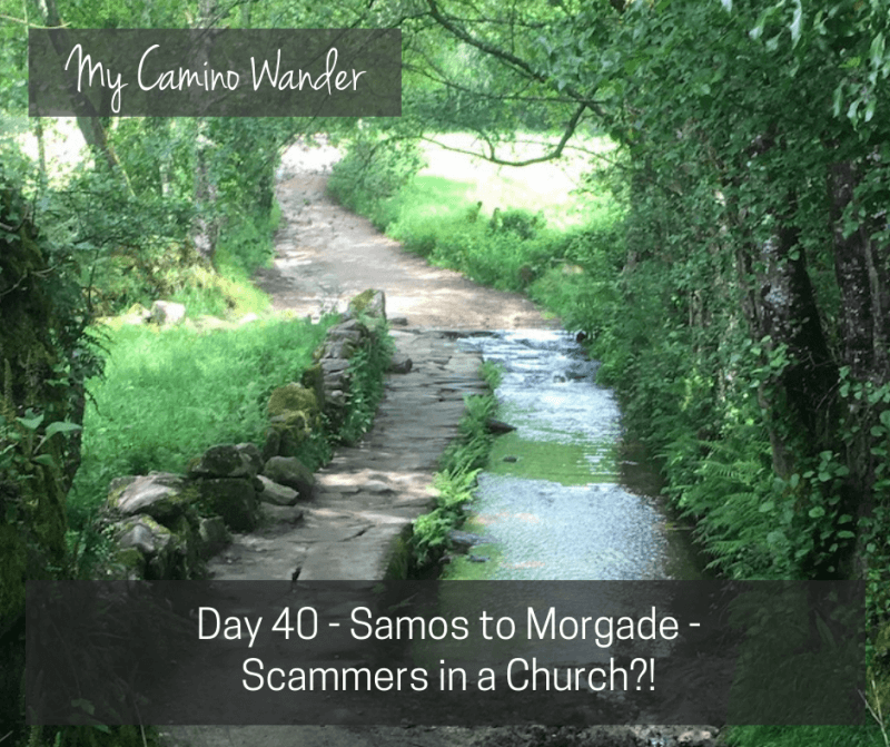 Day 40 of the Camino Wander – Scammers in a Church?!