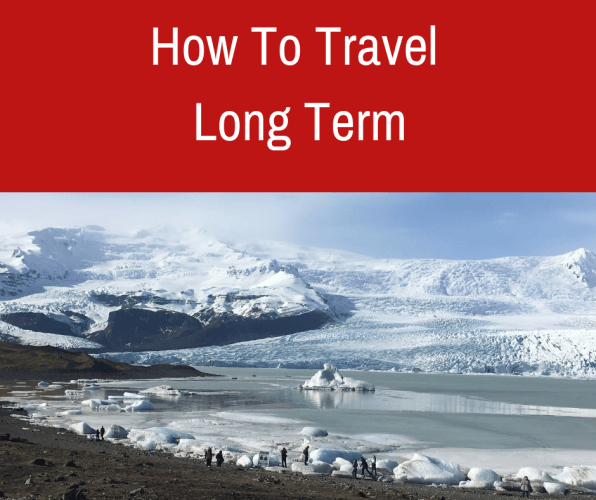 How To Travel Long Term