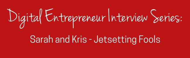 Digital Entrepreneur Interview Series.JetsettingFools